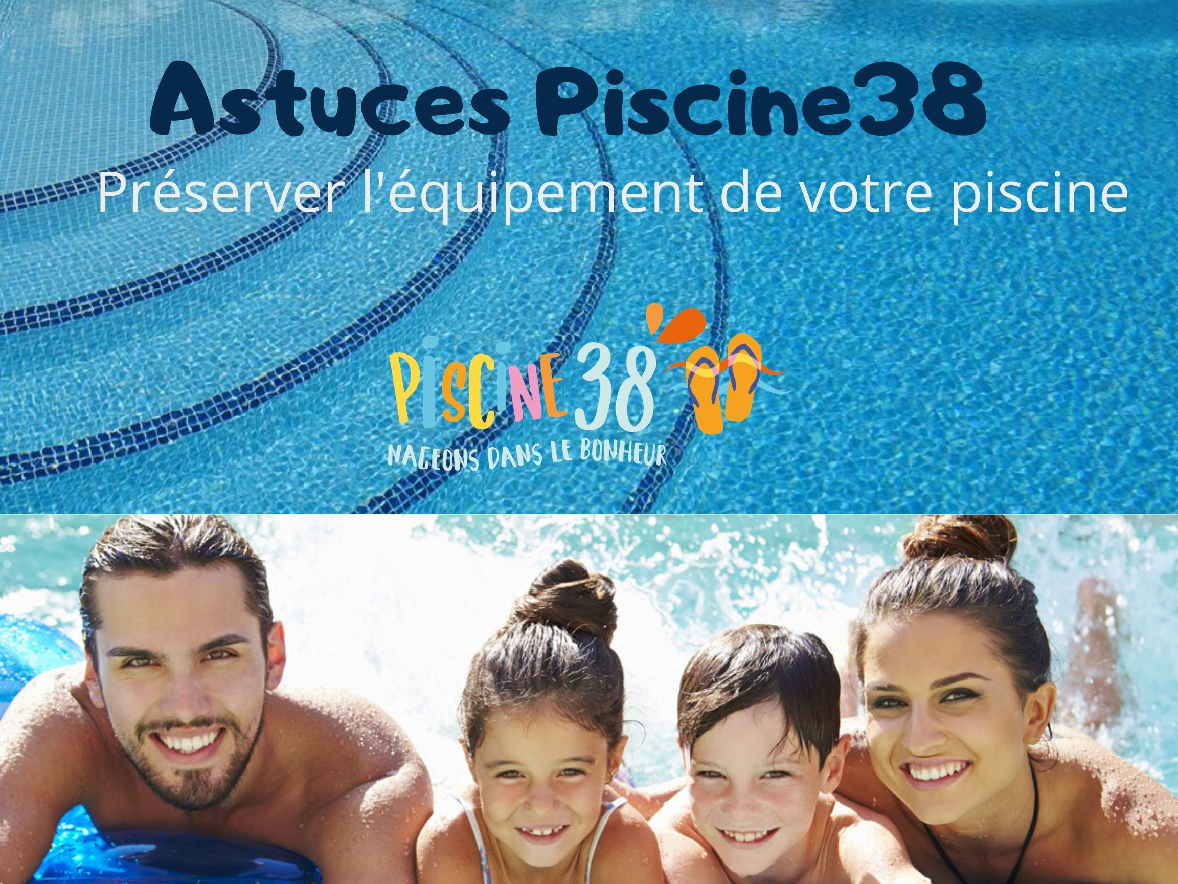 ASTUCES PISCINE 38
