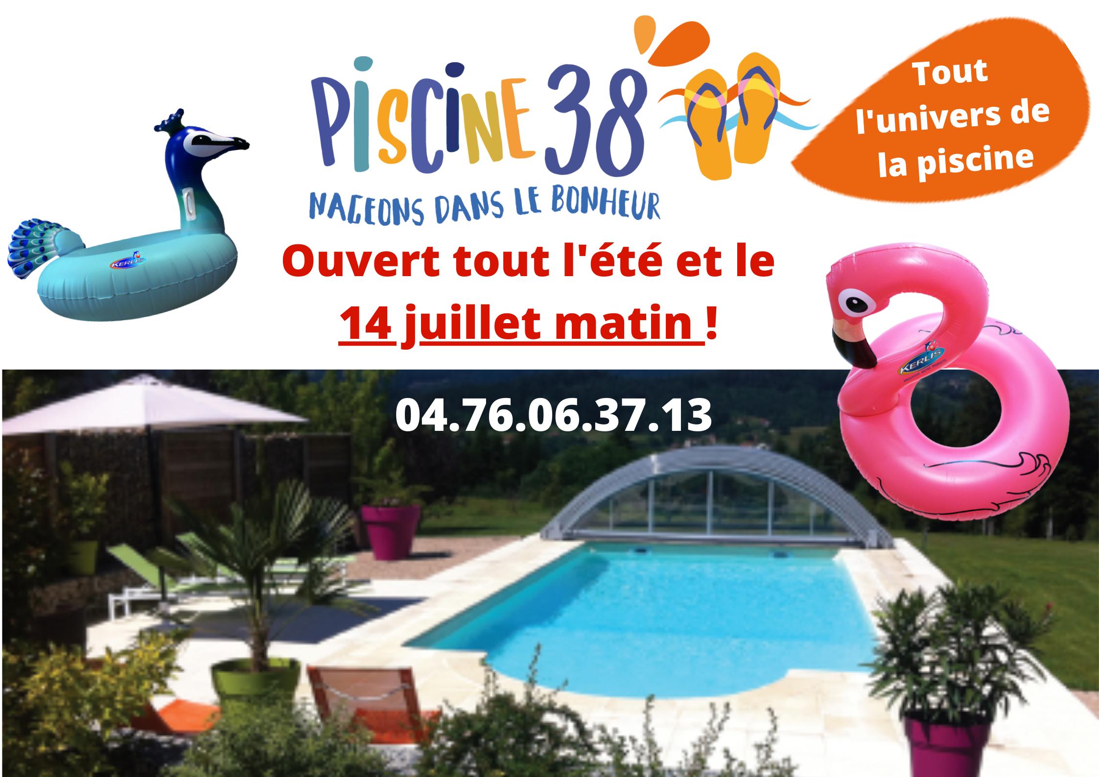 Votre magasin Piscine 38 sur Voiron ouvert le 14 juillet 2021 matin !